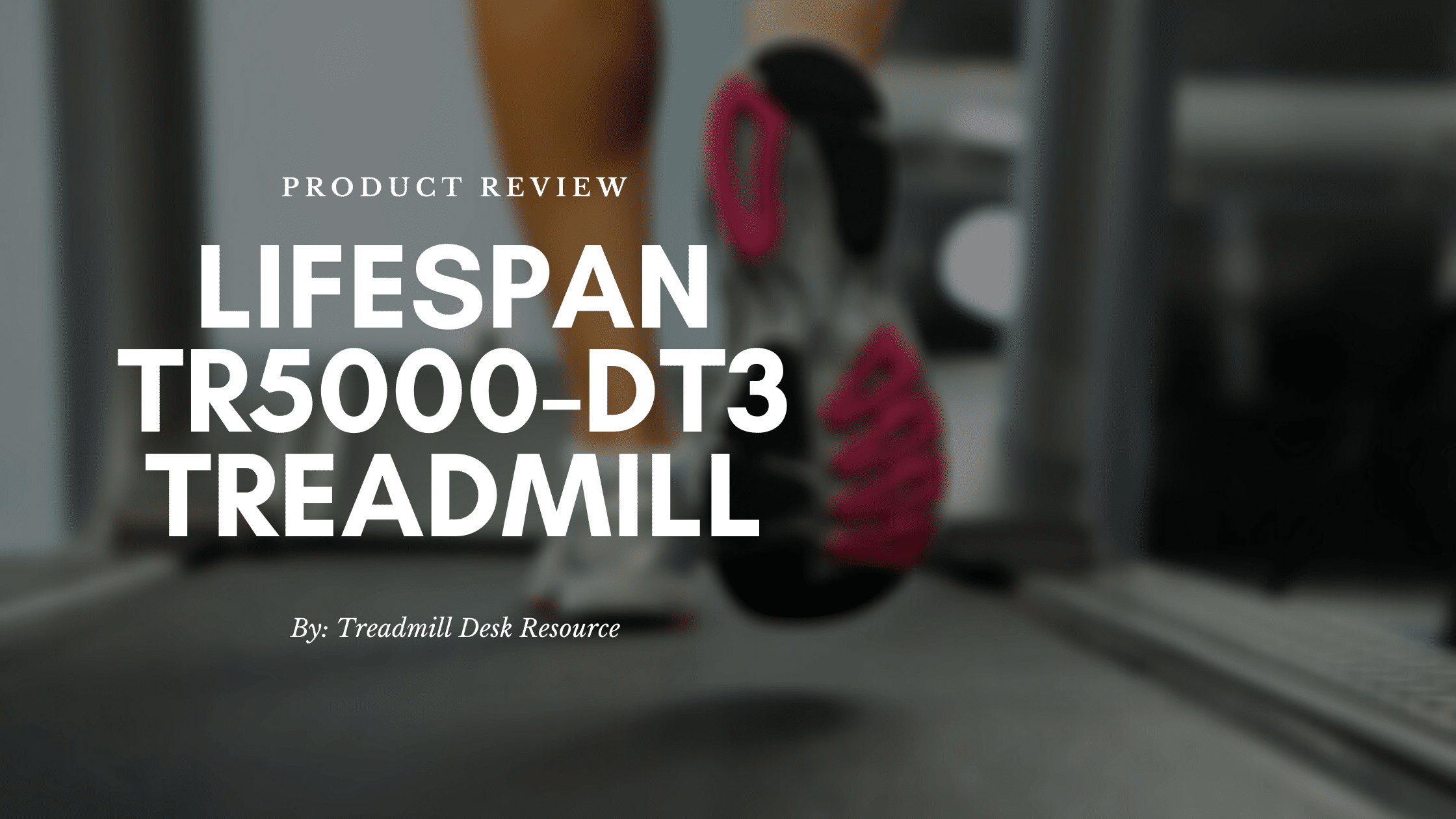 lifespan tr5000-dt3 featured